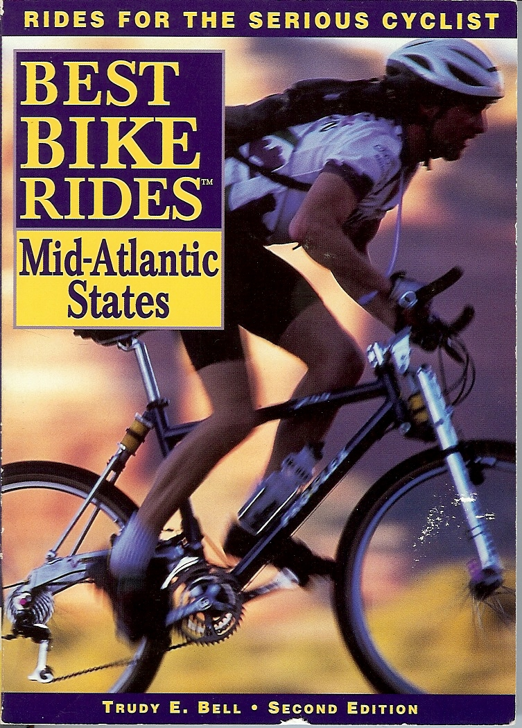 Best Bike Rides in Mid-Atlantic, 2d ed, Globe Pequot 1997 - such a popular book that it was later split in half and went through multiple editions, after I had moved away from the Mid-Atlantic