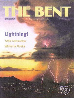 Struck by Lightning, The Bent of Tau Beta Pi Winter 2005 - physics and probability of lightning strikes, inspired after lightning struck my own house in Aug 2003 - includes some of my photos