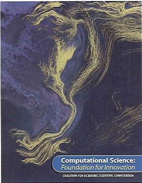 Computational Science, Foundation for Innovation - 2011 brochure of the Coalition for Academic and Scientific Computing, for which I researched and wrote text and captions