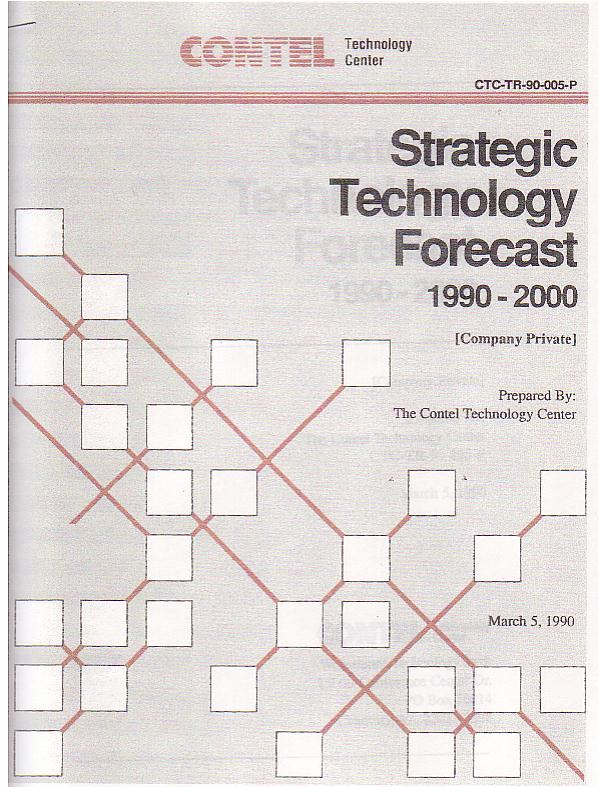 Contel Technology Center, Strategic Technology Forecast 1990-2000, 1990 - I drafted base text from company-private documents for which I had to sign a nondisclosure agreement