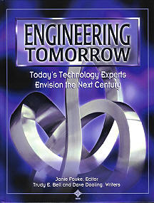 Engineering Tomorrow, IEEE Press 2000 - IEEE's millennium book - based on interviews with 50 IEEE Fellows, Nobel laureates, and other luminaries