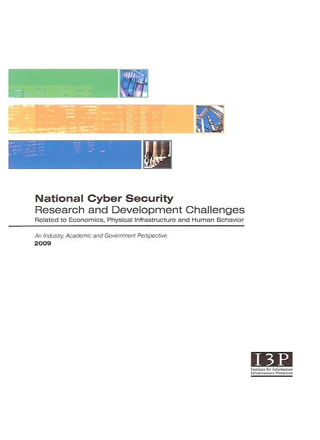 National Cyber Security R&D Challenges, Dartmouth's Institute of Information Infrastructure Protection, February 2009 - attended sessions in U.S. Senate Ofc Bldg, summarized three forums on economics, technology, and human behavior, wrote rough draft