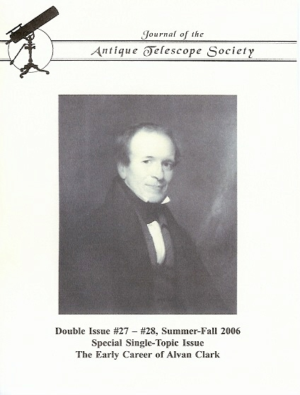 edited the special double issue of the Journal of the Antique Telescope Society, Summer-Fall 2006,  on the shadowy early pre-1860 career of 19thC optical giant Alvan Clark