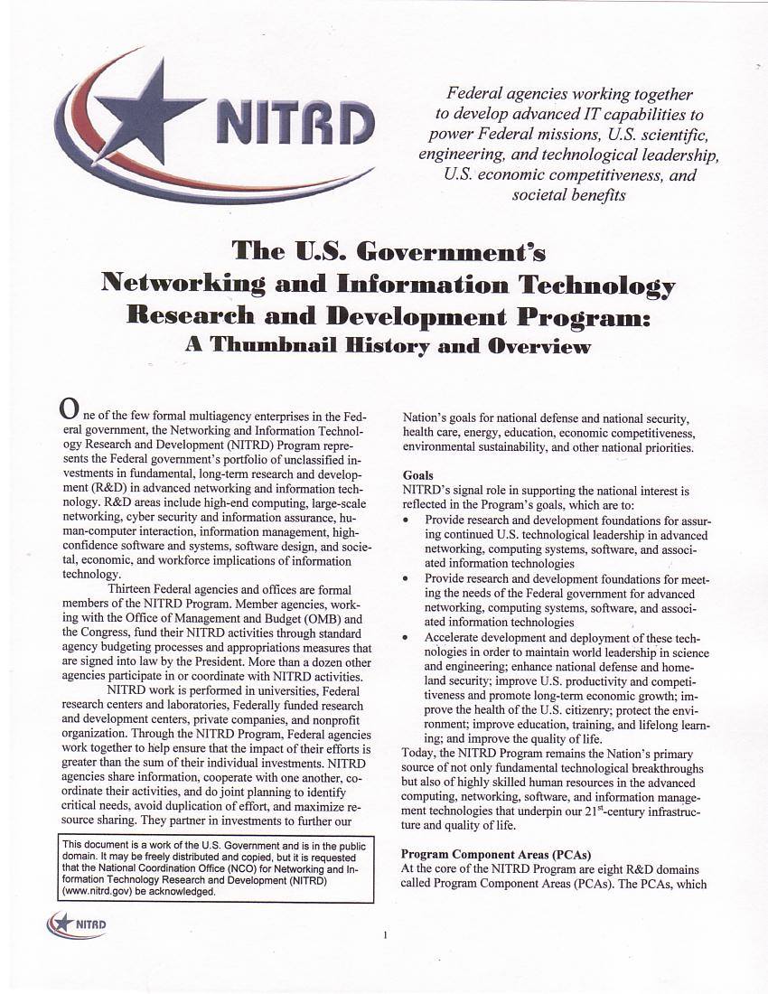 The U.S. Government's Networking and Information Technology Research and Development Program: A Thumbnail History and Overview, Feb 2009 - I compiled the information, drafted the text, designed the layout