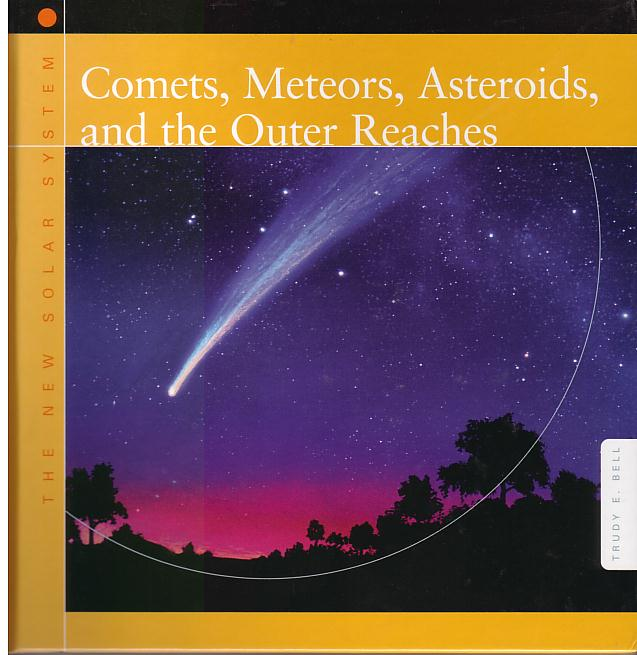 Comets, Meteors, Asteroids, and the Outer Reaches, Byron Preiss Smart Apple Media 2003 - neat stuff about all the bizarre outskirts of the solar system, written just before Pluto was demoted from planethood