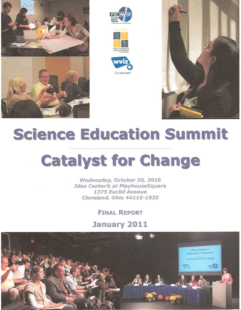 Science Education Summit, Catalyst for Change, SMART Consortium, Jan 2011 - summary report of all-day summit about Ohio's new K-12 science education standards - I also designed layout, did photography