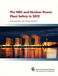 "I edited the main text of this report by the Union of Concerned Scientists ""The NRC and Nuclear Power Plant Safety in 2012,"" released March 6, 2013"
