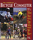 The Essential Bicycle Commuter, Ragged Mountain 1998 - first bicycle commuting book that also includes information about women's needs